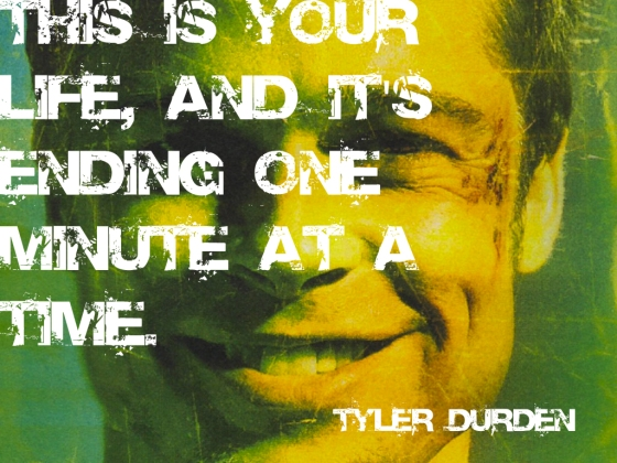 Tyler Durden - Fight Club Quote